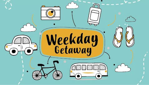 Weekday Getaway