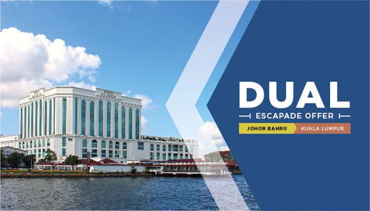 Dual Escapade Johor Bahru